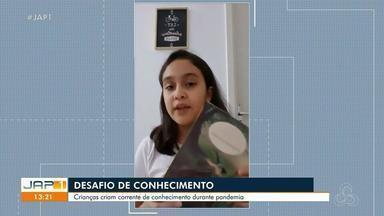 'Corrente do conhecimento': crianças de Macapá fazem desafios entre si durante a pandemia - 'Corrente do conhecimento': crianças de Macapá fazem desafios entre si durante a pandemia
