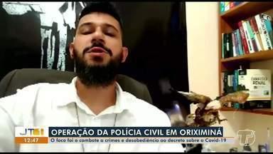 Polícia Civil em Oriximiná realiza ação de combate aos crimes e desobediência ao decreto - Delegado Willian Fonseca explica a operação.