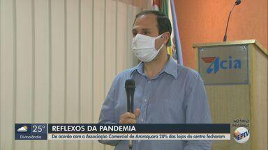 20% das lojas do centro de Araraquara fecharam durante a pandemia de coronavírus - Cerca de 200 estabelecimentos fecharam o CNPJ em dois meses, segundo a Associação Comercial e Industrial de Araraquara (Acia).