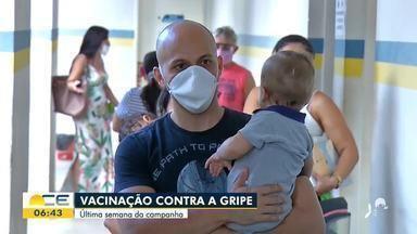 Campanha de vacinação contra a gripe entra na última semana - Saiba mais em g1.com.br/ce