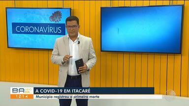 Primeira morte por coronavírus é registrada da cidade de Itacaré, sul da Bahia - Confira também as mortes registradas em outros municípios da região.