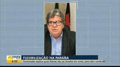 Flexibilização na Paraíba; veja quais fatores serão levados em conta para abrir comércio - Governador, João Azevedo, fala sobre novas recomendações.