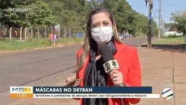 Uso de máscaras agora é obrigatório para atendimento em unidades do Detran-MS - Medida começou a valer nesta terça-feira (26) como forma de evitar o contágio da COVID-19