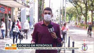 Medidas de restrições devem ser prorrogadas até junho em Petrópolis, no RJ - Prefeitura também sinalizou que deve começar a flexibilizar a abertura de alguns setores do comércio na próxima semana.