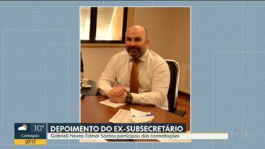 Ex-subsecretário diz em depoimento que Edmar Santos sabia de contratações - O depoimento do ex-subsecretário Gabriel Neves durou mais de seis horas.