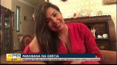 Paraibana na Grécia fala das medidas adotadas pelo Governo no combate ao coronavírus - País já passou pelo período mais crítico da doença.