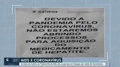 Pacientes com Aids têm tratamento suspenso em Campos por conta da Covid-19 - Mais de 200 casos foram confirmados na cidade no ano passado.