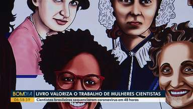 Livro valoriza o trabalho de mulheres cientistas - Cientistas brasileiras sequenciaram coronavírus em 48 horas.