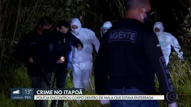 Polícia encontra corpo em mala no Itapoã - Segundo a investigação, o corpo foi esquartejado. Mala estava enterrada no matagal perto do fórum da região.