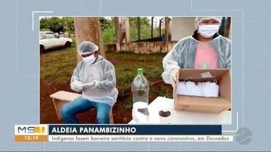 Indígenas fazem barreira sanitária contra o novo coronavírus - Barreira sanitária foi feita na aldeia Panambizinho.