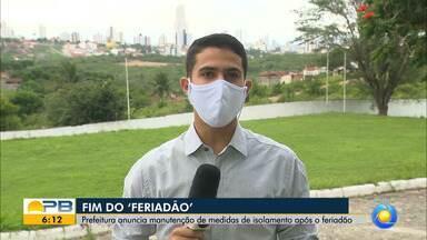 Prefeitura de Campina Grande anuncia manutenção de medidas de isolamento após feriadão - Confira os detalhes com o repórter Marques de Souza.