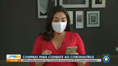 MPPB analisa compras de municípios durante a pandemia - Ministério Público da Paraíba constatou sobrepreço em compras de municípios do estado.