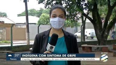 Capitão de aldeia alega falta de socorro para indígena com sintomas de gripe - Em Dourados.