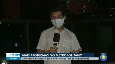CRM vistoria Hospital Metropolitano de Santa Rita e verifica falta de medicamentos - Outras fiscalizações foram feitas no local após denúncias de irregularidades.