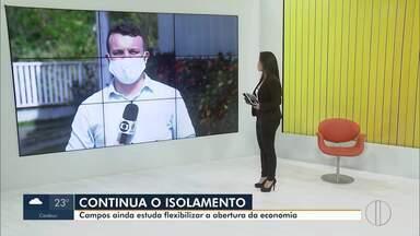 Campos estuda flexibilização da abertura da economia - Casos de Covid-19 continuam crescendo no Norte e Noroeste do Rio.