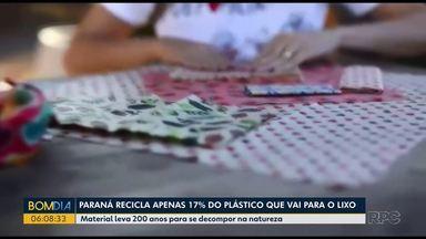 Paraná recicla apenas 17% do plástico que vai para o lixo - Material leva 200 anos para se decompor na natureza.