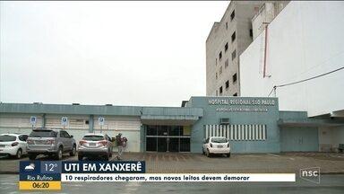 UTI do Hospital de Xanxerê recebe dez respiradores e aguarda novos leitos - UTI do Hospital de Xanxerê recebe dez respiradores e aguarda novos leitos