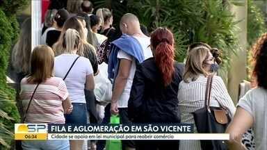 Fila e aglomeração em São Vicente - Cidade se apoia em lei municipal para reabrir comércio e shoppings.