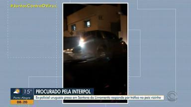 Ex-policial uruguaio é preso em Santana do Livramento por tráfico de drogas - Homem é procurado pela Interpol.