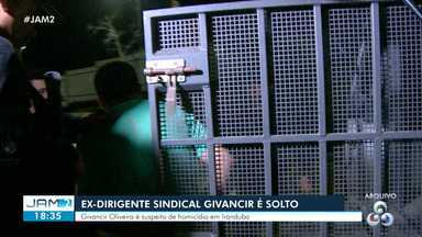 Suspeito de homicídio, ex-presidente do Sindicato dos Rodoviários do AM é solto - Givancir Oliveira estava preso desde março deste ano, suspeito de ter participado de homicídio no município de Iranduba.