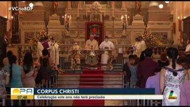Igreja católica celebra Corpus Christi sem procissão em Belém - Este ano as procissões em celebração a data não acontecerão por conta da pandemia do novo coronavírus.