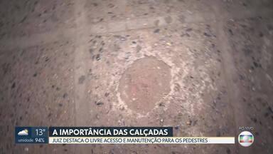 Moradores reclamam de calçadas ruins - Exemplos no Núcleo Bandeirante e em Águas Claras. A importância social das calçadas na vida dos pedestres foi destacada pelo STJ esta semana.