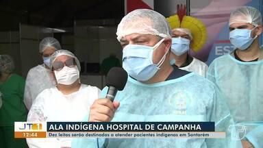 Pacientes indígenas terão ala para internação no Hospital de Campanha de Santarém - HCS atende os municípios do oeste do Pará, baixo Xingu e Tapajós, regiões onde existem muitas aldeias.