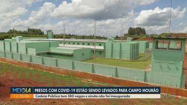 Presos com Covid-19 estão sendo levados para Campo Mourão - Cadeia Pública tem 380 vagas e ainda não foi inaugurada.