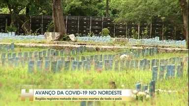 Covid-19 avança no Nordeste - Região registra metade das novas mortes de todo o país, segundo levantamento de 15/06