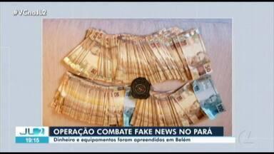Operação combate fake news no Pará - Operação combate fake news no Pará
