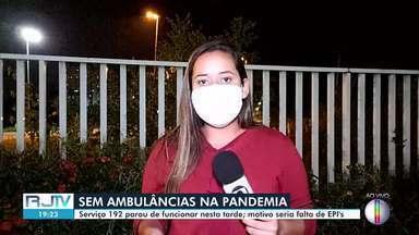 Ambulâncias do serviço 192 em Campos, RJ, não estão funcionando - Motivo seria a falta de equipamentos de proteção individual para médicos e enfermeiros.