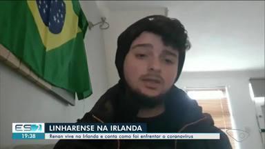 Linharense que mora na Irlanda e teve Covid-19 conta como foi enfrentar a doença - Confira na reportagem.