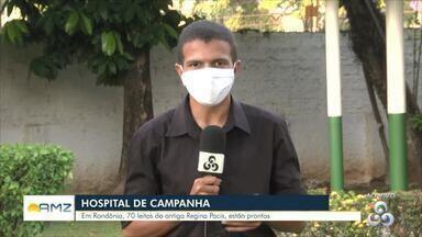 Leitos do hospital de campanha de Porto Velho estão parcialmente liberados - Hospital Regina Passis deve começar a funcionar em breve.