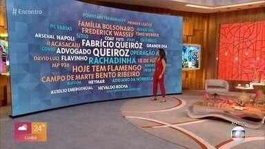 Fátima mostra os assuntos mais comentados nas redes - Fabrício Queiroz, ex-assessor de Flávio Bolsonaro, é preso em Atibaia, no interior de São Paulo. Flamengo e Bangu disputam nesta quinta o primeiro jogo do campeonato carioca depois de 94 dias de interrupção