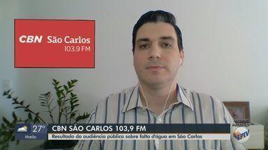 Câmara Municipal de São Carlos divulga resultado da audiência pública sobre a falta d'água - O apresentador da CBN Flávio Mesquita também explica que pais que não receberam o cartão alimentação da merenda devem procurar da Secretaria de Educação.