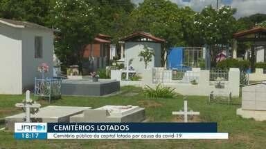 Cemitério público da capital não tem mais vagas para sepultamento por causa da covid-19 - O número de mortes causadas pela doença não para de crescer e começa a afetar o sistema funerário do estado.