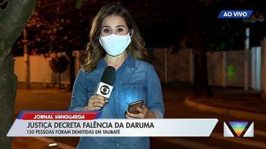 Justiça decreta falência da Daruma em Taubaté - Confira a reportagem.