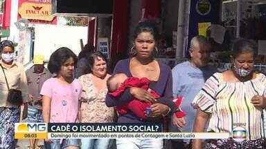 Domingo foi movimentado em pontos de Contagem e Santa Luzia - Mesmo com a recomendação das autoridades de saúde para manter o isolamento social, muita gente se reuniu no fim de semana.