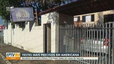 Secretaria de Saúde e Rotary Club fazem testes em casas de repouso de Americana - A partir da próxima quarta-feira (24), instituições de Limeira (SP) também vão receber o projeto Corona Zero.