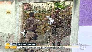 Polícia faz buscas na casa de parente de Queiroz em BH - Queiroz foi preso no começo da manhã de quinta-feira (18) em Atibaia, no interior de São Paulo.