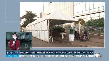 Hospital do Câncer de Londrina adota medidas rígidas depois de confirmação de casos - Foram registrados quatro casos de pacientes com Covid-19 no hospital.