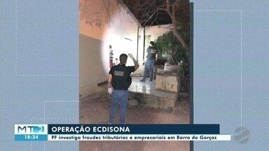 Operação da Polícia Federal investiga fraudes tributárias e empresariais em Barra do Garça - Operação da Polícia Federal investiga fraudes tributárias e empresariais em Barra do Garças