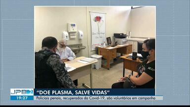 """Policiais penais recuperados da Covid-19 doam plasma em campanha - """"De plasma, salve vidas"""""""