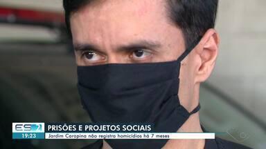 Jardim Carapina, na Serra, não registra homicídios há 7 meses - Veja na reportagem.
