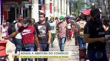 Governo adia a abertura do comércio em Sergipe - Segundo o governo, o numero de casos confirmados e de mortes da Covid-19 aumentou no Estado.