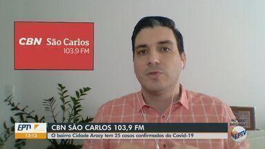 Bairro Cidade Aracy, de São Carlos, tem 25 casos confirmados de Covid-19 - O apresentador da CBN Flávio Mesquita traz mais informações.