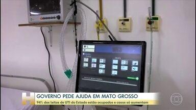 Governo pede ajuda em Mato Grosso - 94% dos leitos de UTI do Estado estão ocupados.