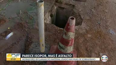 Asfalto em Sobradinho parece isopor - Moradores dizem que qualidade do material usado nas ruas da cidade é ruim.