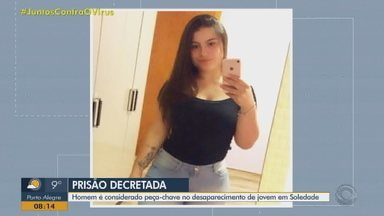 Terceiro suspeito tem prisão decretada pelo desaparecimento de jovem em Soledade - Segundo a polícia, homem e a adolescente conversavam pela internet.