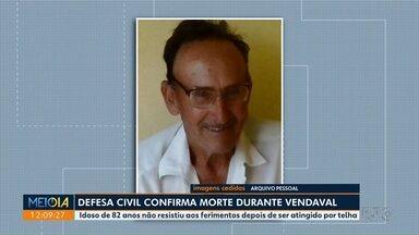 Defesa Civil confirma morte de idoso durante vendaval - Idoso de 82 anos não resistiu aos ferimentos depois de ser atingido por telha.